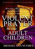 Violent Prayer for your Adult