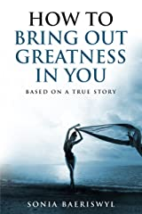 How to bring out the greatness in you Kindle Edition