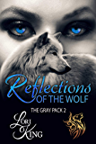Reflections Of The Wolf (The Gray Pack Book 2)