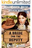 Mail Order Bride: A Bride for the Deputy (Bozeman Brides Book 3)