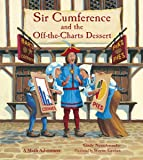 Sir Cumference and the Off-the-Charts Dessert (Sir Cumference Math Adventures)