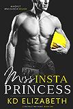 Miss InstaPrincess (Construct My Heart Book 1)