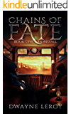 Chains of Fate: Book One: Homefall