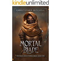 The Mortal Blade: An Epic Fantasy Adventure (The Magelands Eternal Siege Book 1)