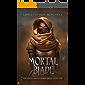 The Mortal Blade: An Epic Fantasy Adventure (The Magelands Eternal Siege Book 1)