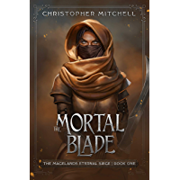 The Mortal Blade: An Epic Fantasy Adventure (The Magelands Eternal Siege Book 1) (English Edition)