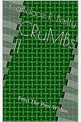 CRuMBs II: Feed The Poet Within Kindle Edition