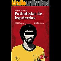 Futbolistas de izquierdas: Entre fútbol y política (Bolsillo nº 2)