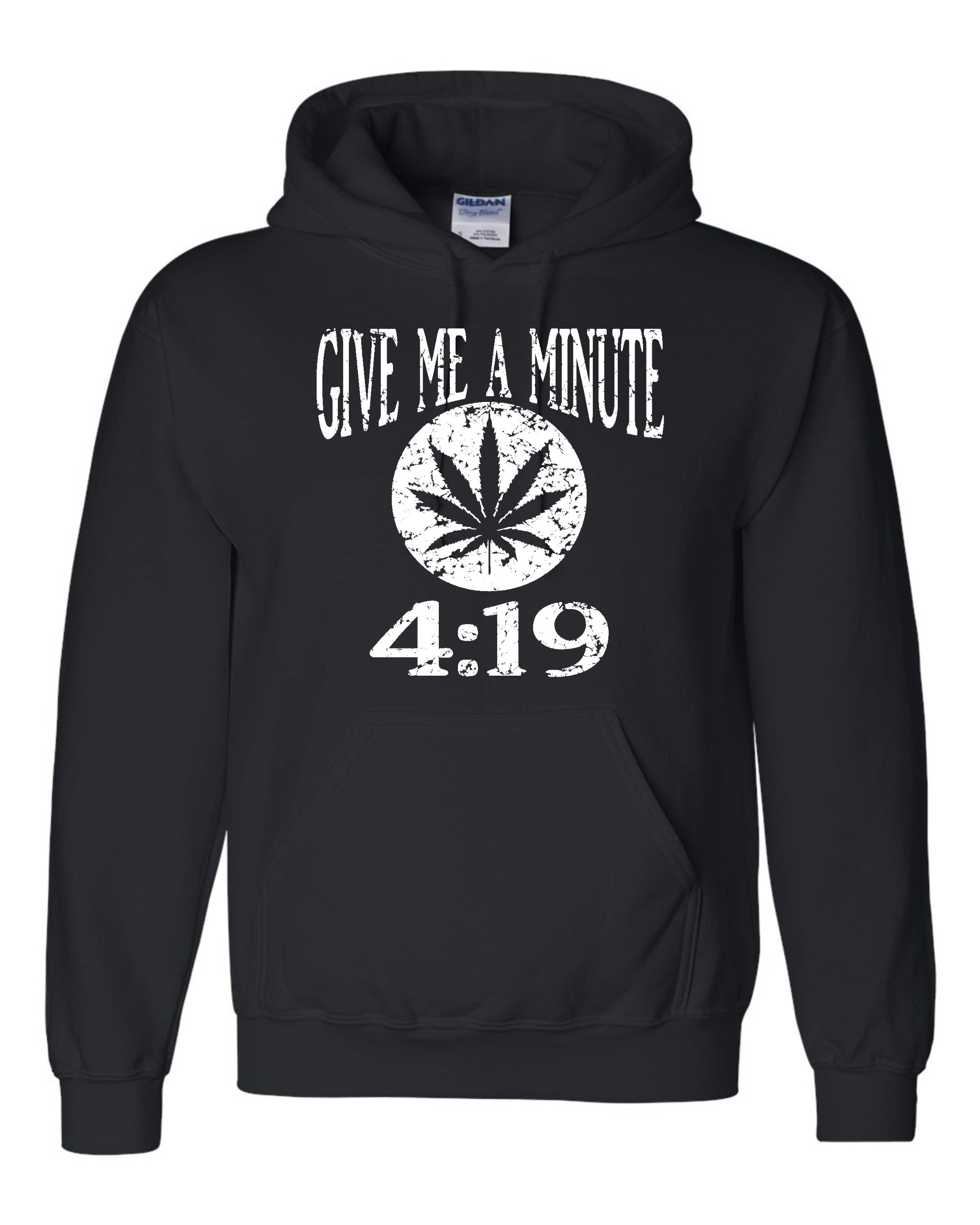 Go All Out Adult and Youth Give Me A Minute 419 420 Funny Marijuana Sweatshirt Hoodie