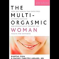 The Multi-Orgasmic Woman: Discover Your Full Desire, Pleasure, and Vitality (English Edition)