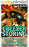 Freezer Storing: 25 Great Meals You Can Cook And Save For Later