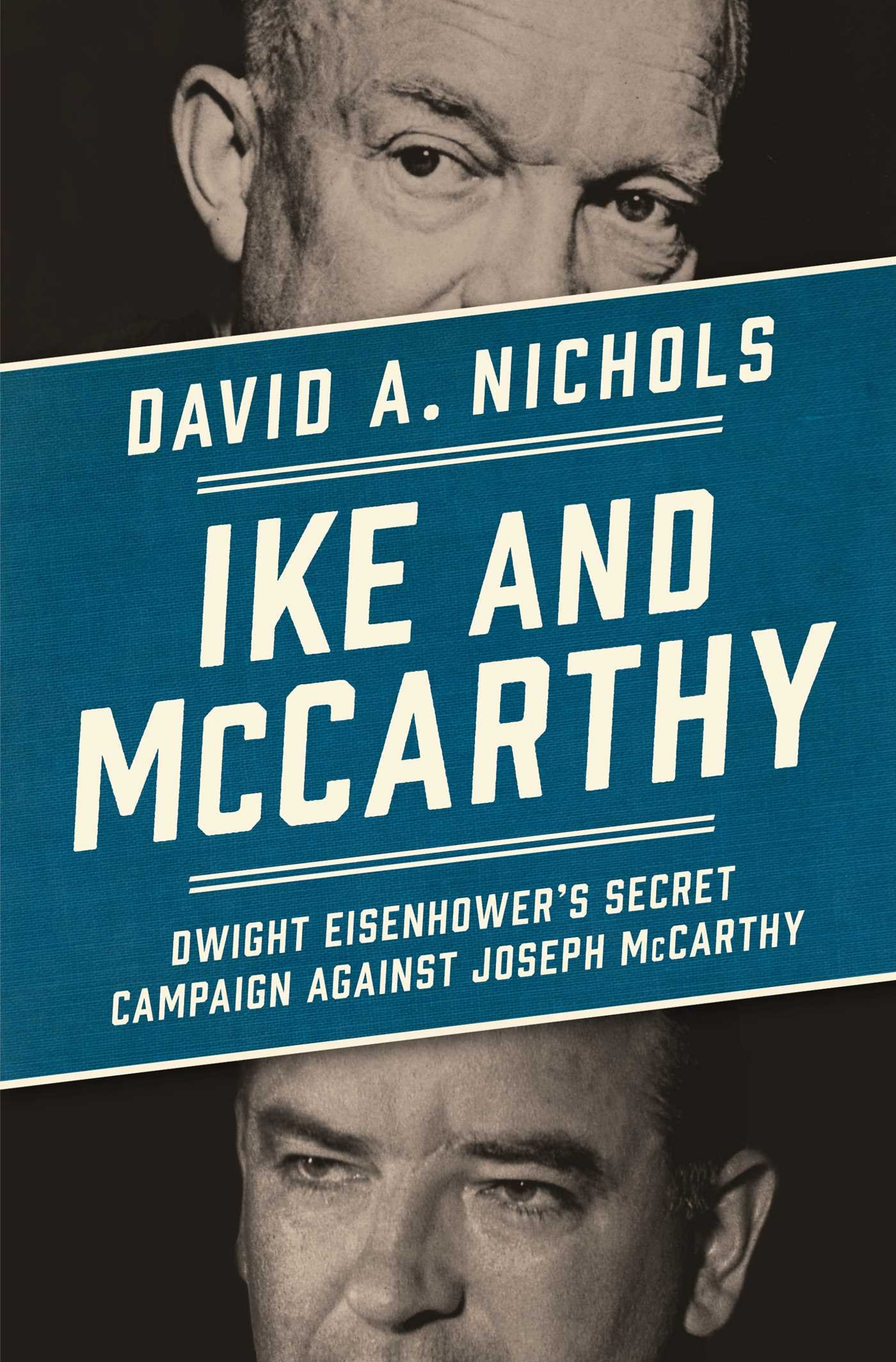 Ike and McCarthy: Dwight Eisenhower\'s Secret Campaign against Joseph ...