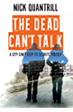 The Dead Can't Talk: Gritty and tense thriller you can't put down