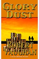 Glory Dust (A Chaney Brothers Western Book 1) Kindle Edition