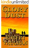 Glory Dust (A Chaney Brothers Western Book 1)