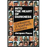 Into the Heart of Darkness: Confessions of Apartheid's Assassins