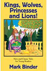 Kings, Wolves, Princesses and Lions (The Bed Time Story Book Book 2) Kindle Edition