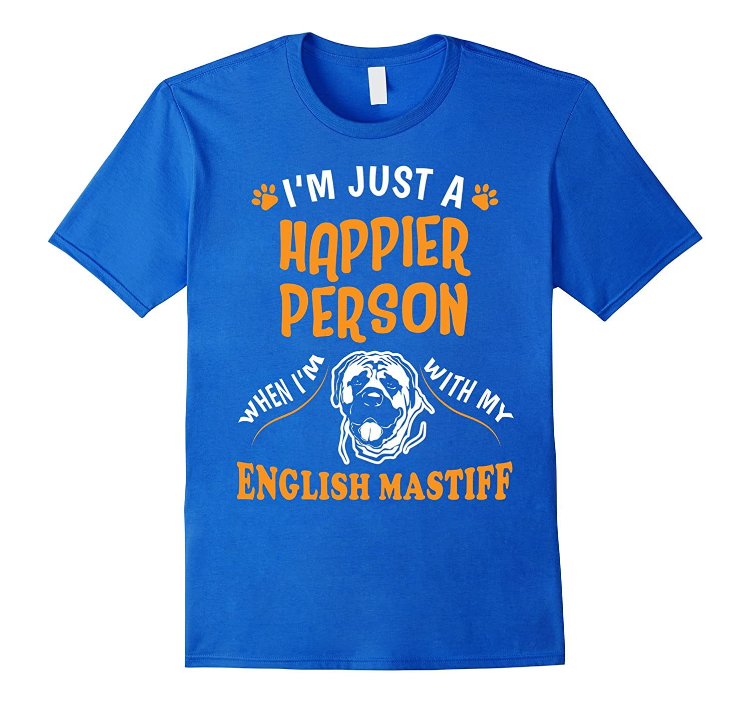 A Happier Person With My English Mastiff T-Shirt-TH