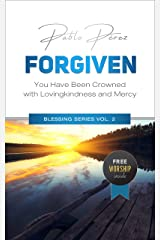 FORGIVEN: You Have Been Crowned with Love and Mercy (Blessing Series Book 2) Kindle Edition