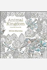 Animal Kingdom: Color Me, Draw Me (A Millie Marotta Adult Coloring Book) Paperback