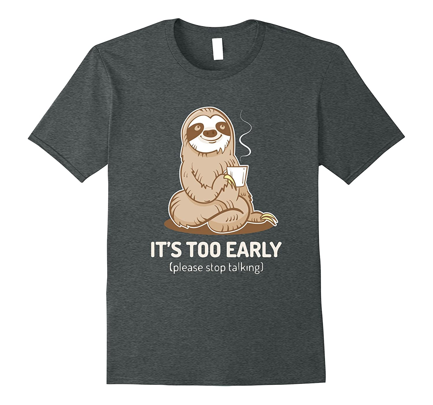 Too early i need a coffee first t-shirt lazy sloth