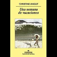 Una semana de vacaciones (Panorama de narrativas nº 855) (Spanish Edition)