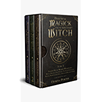 Practical Magick for the Solitary Witch (3 in 1): Starter Kit of Modern Witchcraft: Wicca, Hoodoo, Folk Magick, Prayers…
