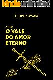 O Vale do Amor Eterno (Contos de um Mundo Estranho Livro 1)