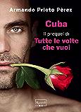 Cuba: Il prequel di Tutte le volte che vuoi