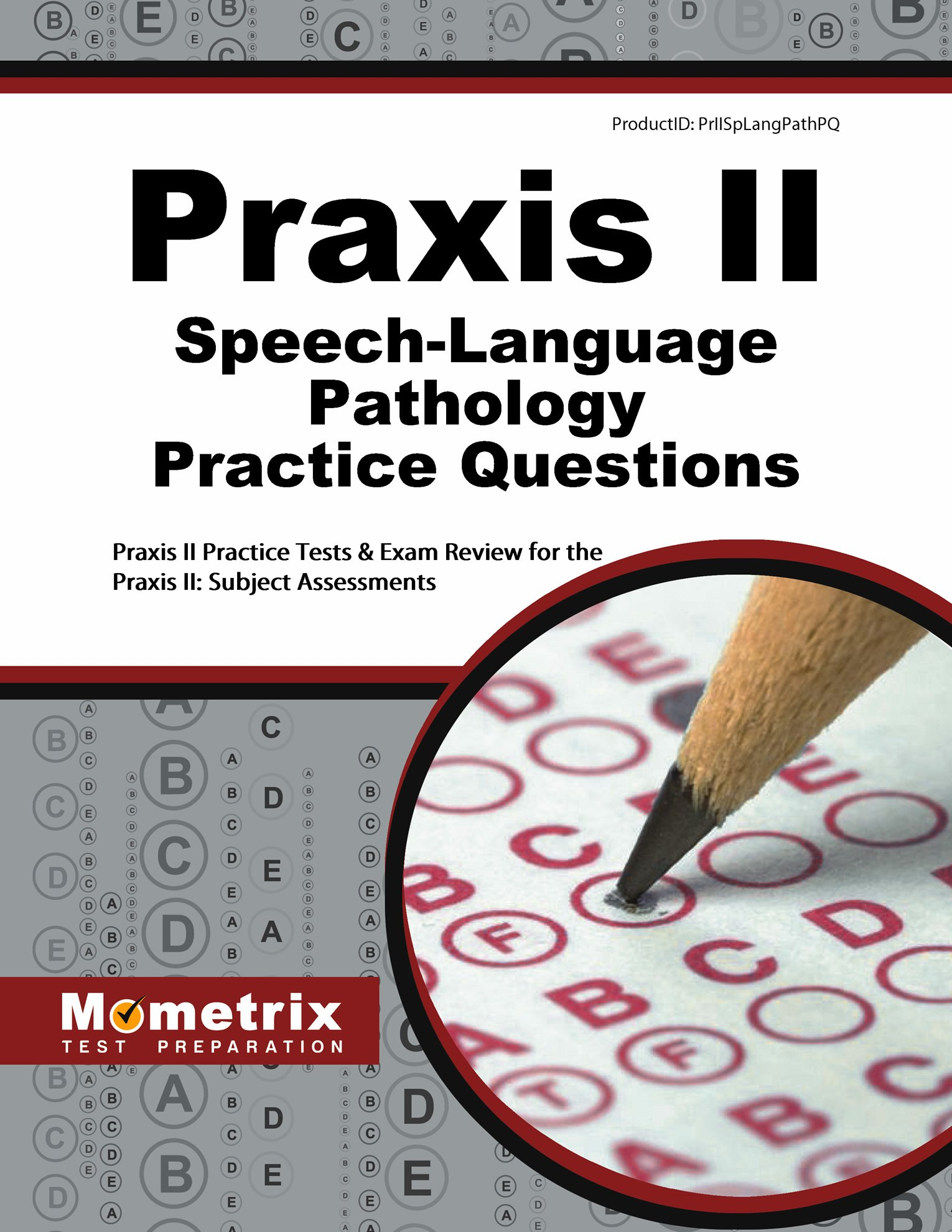 Praxis II Speech-Language Pathology Practice Questions: Praxis II ...