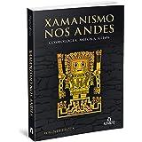 Xamanismo nos Andes: Cosmologia, Mitos e Ritos