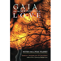 Gaia and the New Politics of Love: Notes for Poly Planet (English Edition)