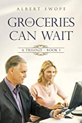 The Groceries Can Wait: A Trilogy - Book 1 (Samantha's Choice) Kindle Edition