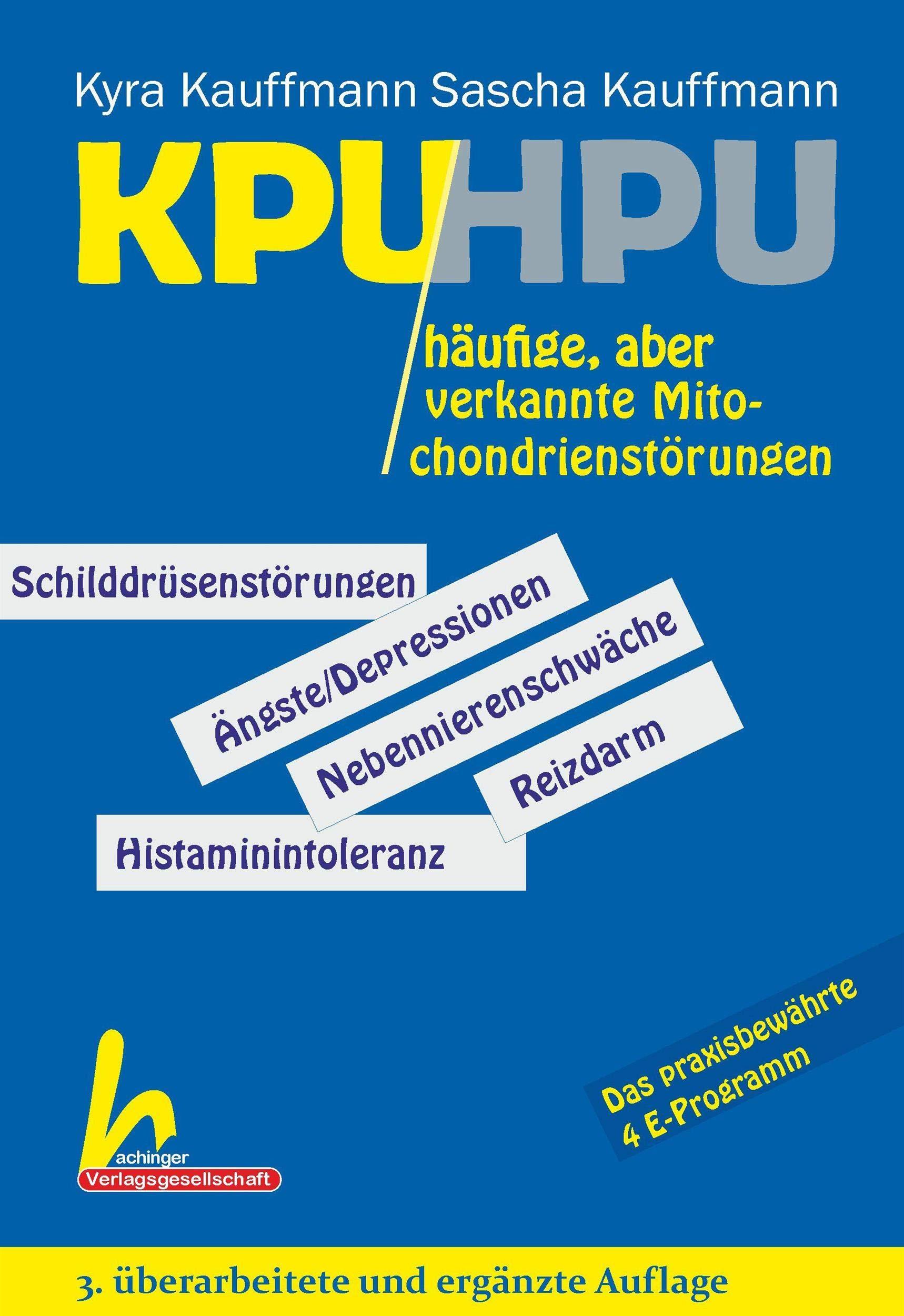 KPU Und HPU   3. überarbeitete Und Ergänzte Auflage  Zwei Häufige Aber Verkannte Motochondrienstörungen