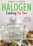 Halogen Cooking For Two (English Edition)