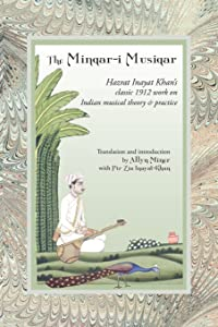 The Minqar-i Musiqar: Hazrat Inayat Khan's Classic 1912 Work on Indian Musical Theory and Practice