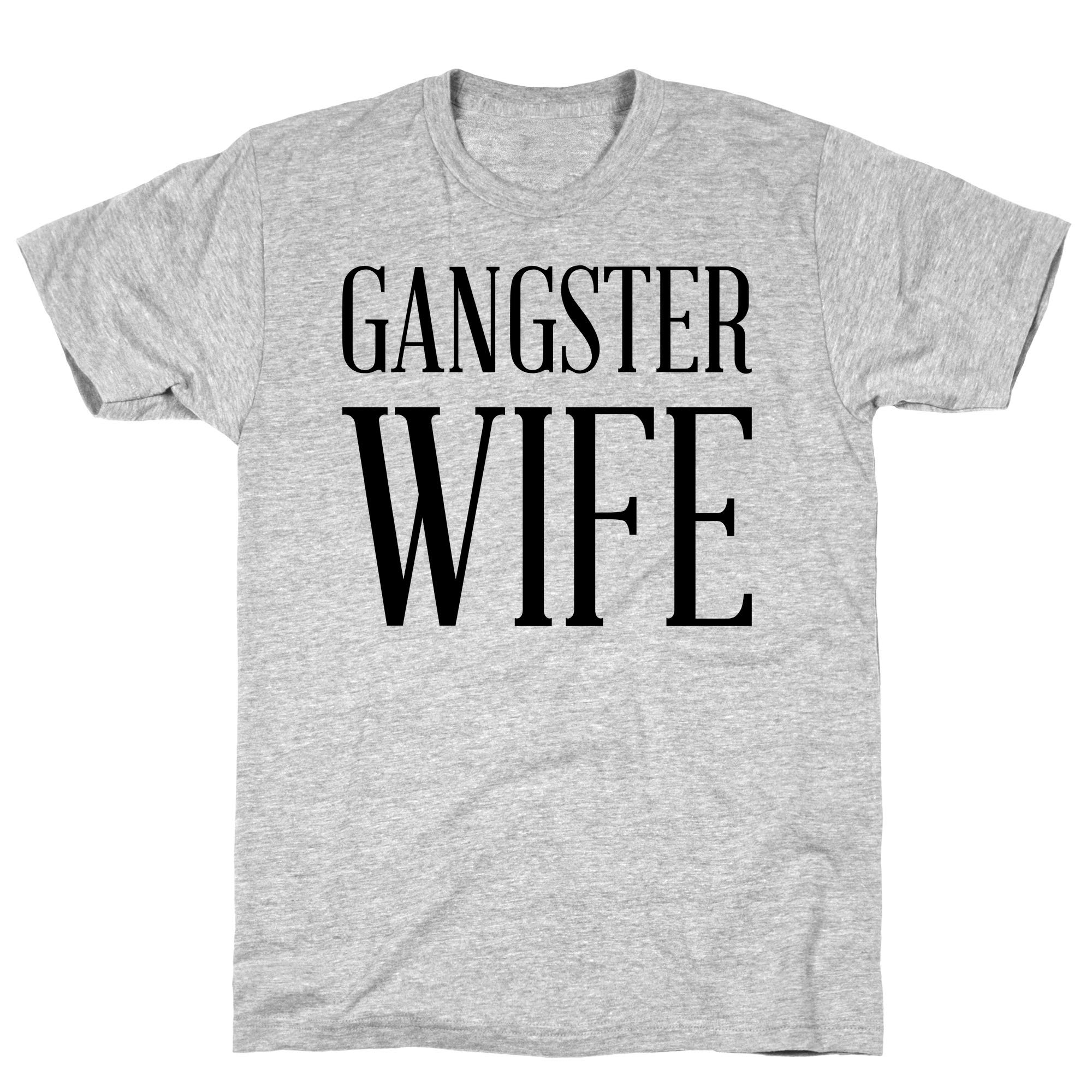 Gangster Wife Athletic Gray S Ts Shirts
