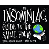 An Insomniac's Guide to the Small Hours