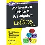 1.001 Problemas de Matemática Básica e Pré-Álgebra Para Leigos