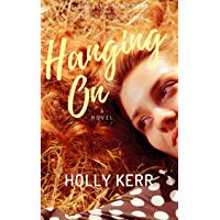 Hanging On: Humorous and Heartwarming Sister Saga (Sisters in a Small Town Book 2) (English Edition)