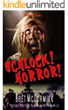 Schlock! Horror! (Bret McCormick)