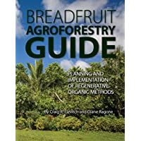 Breadfruit Agroforestry Guide: Planning and implementation of regenerative organic...