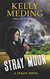 Stray Moon: A Novel (A Strays Novel)