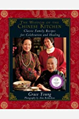The Wisdom of the Chinese Kitchen: Classic Family Recipes for Celebration and Healing Kindle Edition