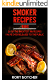Smoker Recipes: RIBS: 26 Of The Greatest Rib Recipes I've Ever Released To The Public (Rory's Meat Kitchen)