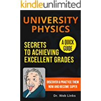 University Physics: Secrets to Achieving Excellent Grades; A Quick Guide