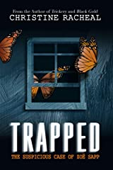 Trapped: The Suspicious Case of Zoë Sapp Kindle Edition