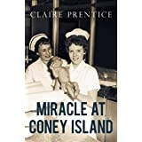 Miracle at Coney Island: How a Sideshow Doctor Saved Thousands of Babies and Transformed American Medicine (Kindle Single) (E