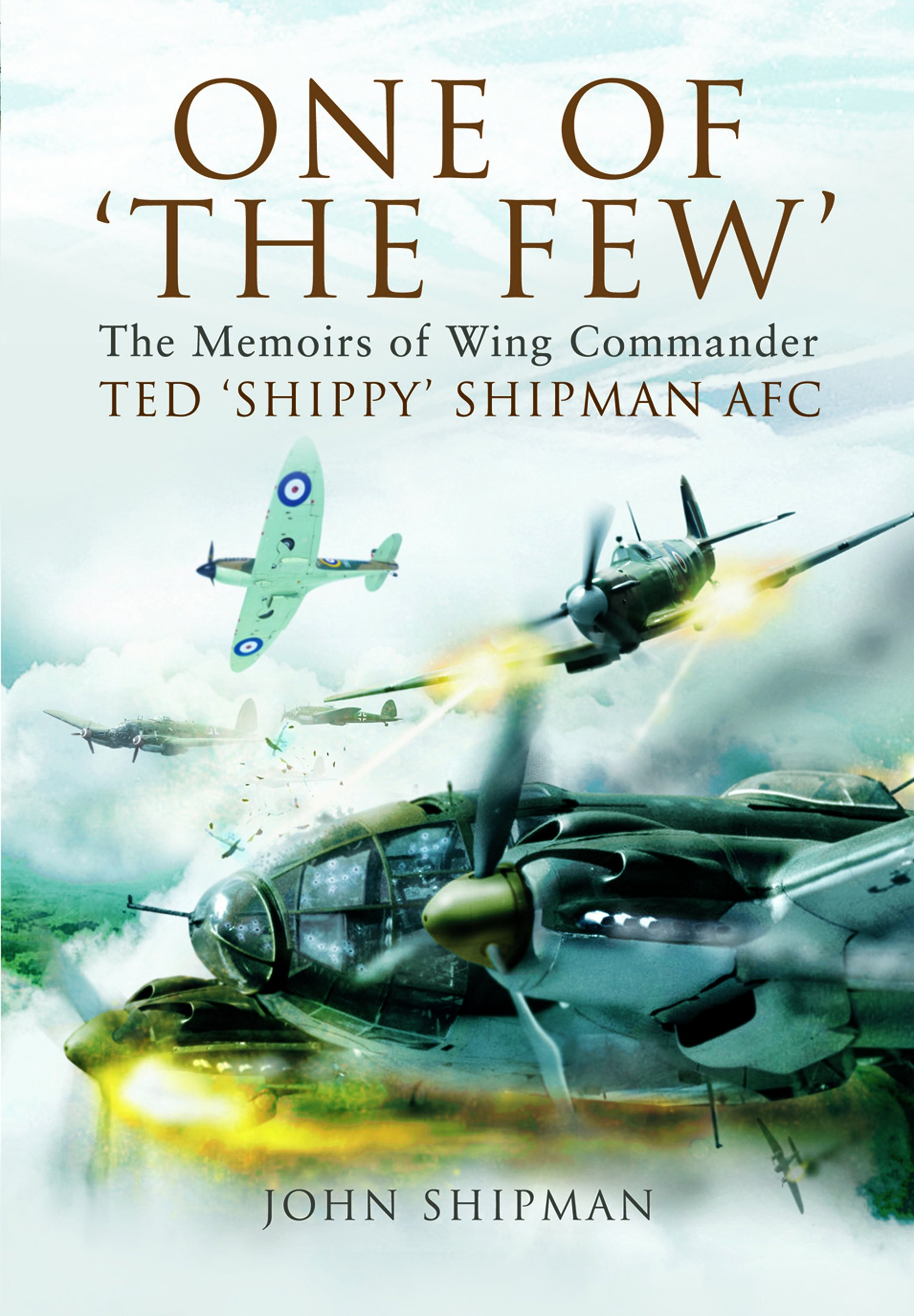 Download One of 'The Few': The Memoirs of Wing Commander Ted 'Shippy' Shipman AFC pdf epub