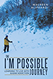 The I'm Possible Journey: Learning to Live with Sugar Addiction